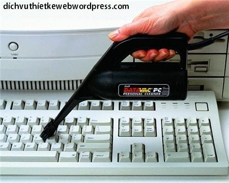 Cách làm vệ sinh máy tính đúng cách