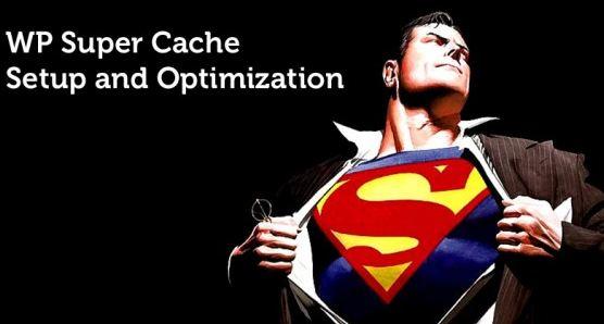 Cách cài đặt và cấu hình cho WP Super Cache