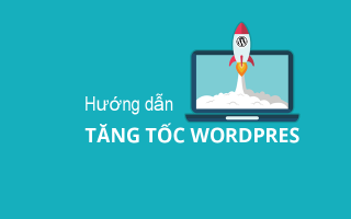 huong dan tang toc wordpress