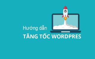 Hướng Dẫn Tăng Tốc Wordpress Trong 1 Giờ 5